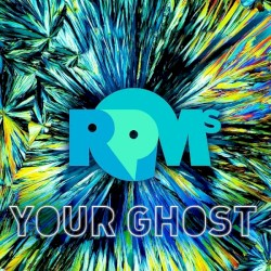 The RPMs - Your Ghost
