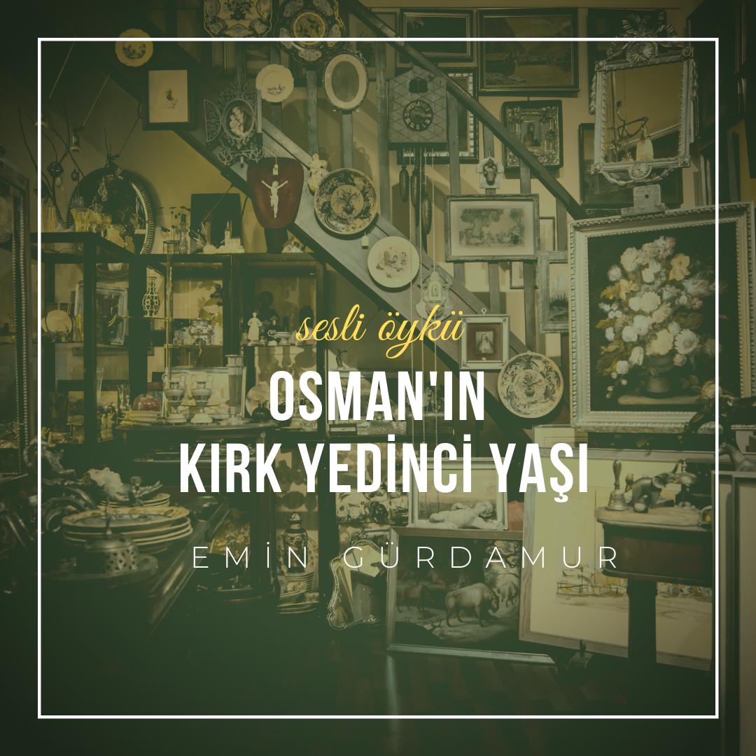 Osman'ın Kırk Yedinci Yaşı - Emin Gürdamur