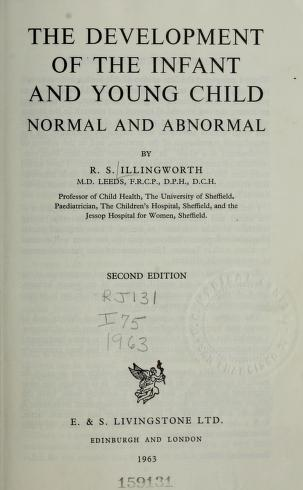 Cover of: The development of the infant and young child | Ronald S. Illingworth