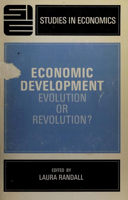 Economic development; evolution or revolution? by Laura Randall