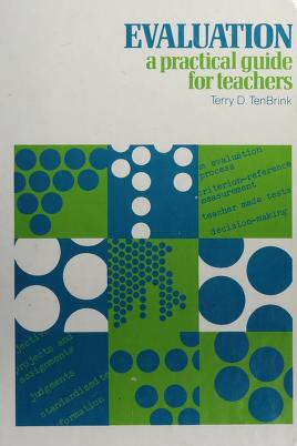 Cover of: Evaluation: a practical guide for teachers | Terry D. TenBrink
