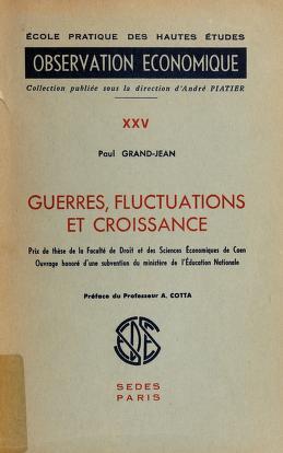 Cover of: Guerres, fluctuations et croissance | Paul Grandjean