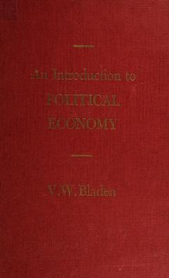 Cover of: An introduction to political economy. -- | Vicent Wheeler Bladen