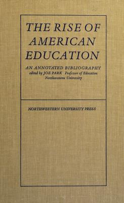 Cover of: The rise of American education | Joe Park