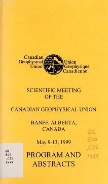 Cover of: Scientific meeting of the Canadian Geophysical Union, Banff, Alberta, Canada, May 9-13, 1999 | Canadian Geophysical Union (Meeting. 1999 Banff, Alta.)