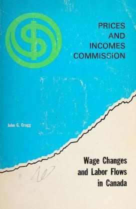 Cover of: Wage changes and labor flows in Canada | J. G. Cragg