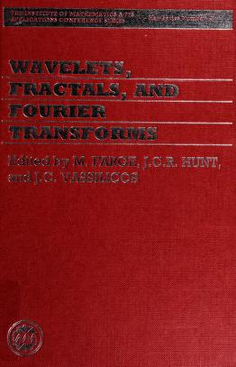 Cover of: Wavelets, fractals, and Fourier transforms | edited by M. Farge, J.C.R. Hunt, and J.C. Vassilicos.
