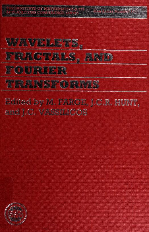 Wavelets, fractals, and Fourier transforms by edited by M. Farge, J.C.R. Hunt, and J.C. Vassilicos.