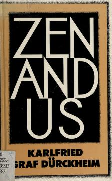 Cover of: Zen and us | Dürckheim, Karlfried Graf